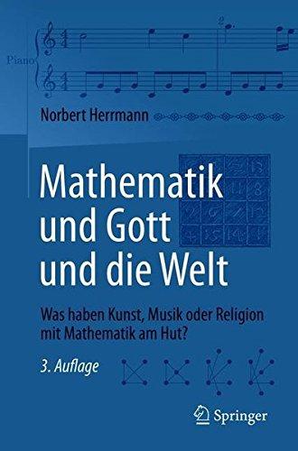 Kunst Von Gott (Mathematik und Gott und die Welt: Was haben Kunst, Musik oder Religion mit Mathematik am Hut?)