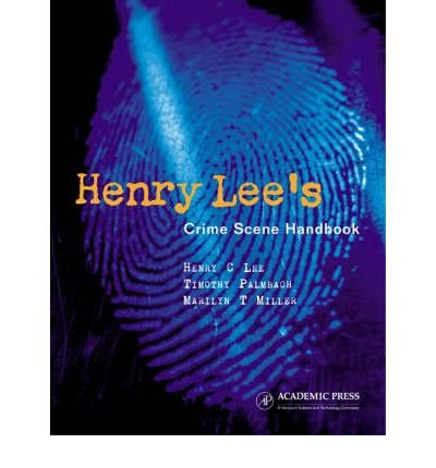[ Henry Lee's Crime Scene Handbook By ( Author ) Jul-2001 Hardcover