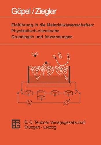 Einführung in die Materialwissenschaften: Physikalisch-chemische Grundlagen und Anwendungen (Teubner Studienbücher Chemie)