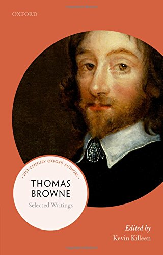 Thomas Browne: Selected Writings (21st Century Oxford Authors)