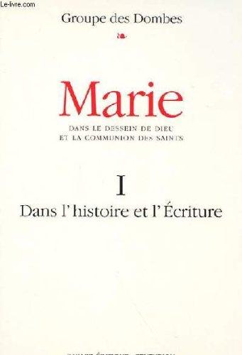 MARIE. Tome 1, Une lecture Oecuménique de l'histoire et de l'écriture par Collectif