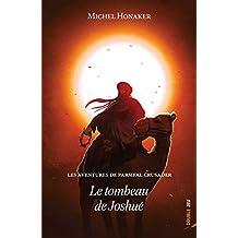 Le tombeau de Joshué: Un roman d'aventures extraordinaire ! (Les aventures de Parsifal Crusader t. 2)