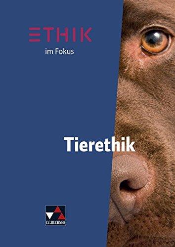 Preisvergleich Produktbild Ethik im Fokus / Ethik im Fokus – Tierethik