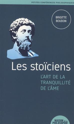 Les stoïciens, l'art de la tranquillité de l'âme