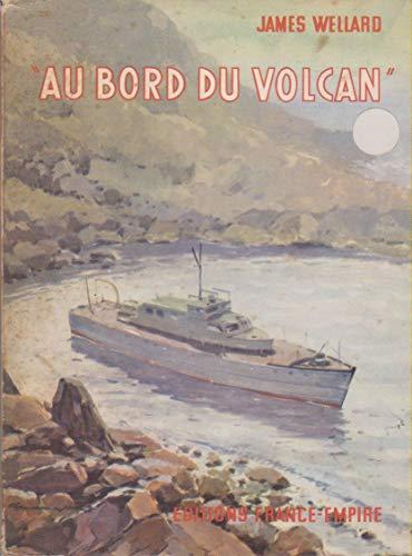 Au bord du volcan. par WELLARD James