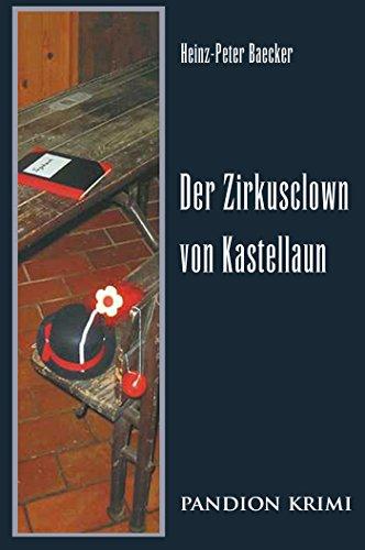Der Zirkusclown von Kastellaun: Hunsrück-Krimi-Reihe Band IV