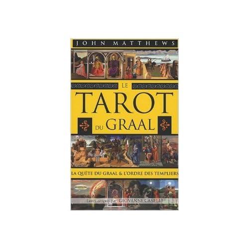 Le Tarot du Graal : La quête du Graal et l'ordre des Templiers de John Matthews,Antonia Leibovici (Traduction) ( 30 octobre 2007 )