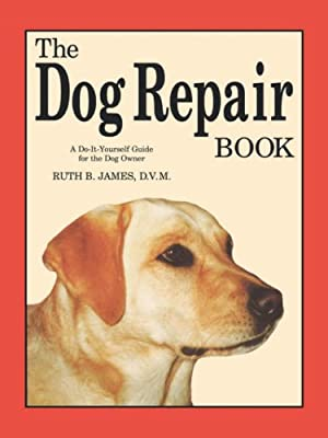 The Dog Repair Book: A Do-It-Yourself Guide for the Dog Owner from Alpine Press