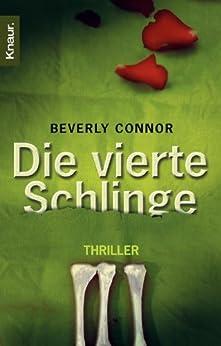 Die vierte Schlinge: Thriller von [Connor, Beverly]