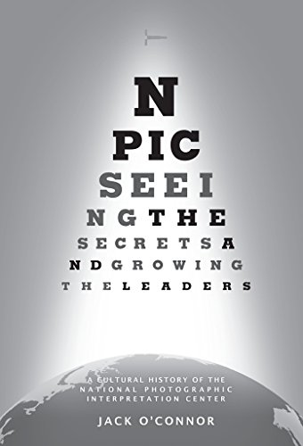 npic-seeing-the-secrets-growing-the-leaders-a-cultural-history-of-the-national-photographic-interpre