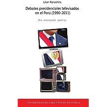 Debates presidenciales televisados en el Perú (1990-2011): Una aproximación semiótica