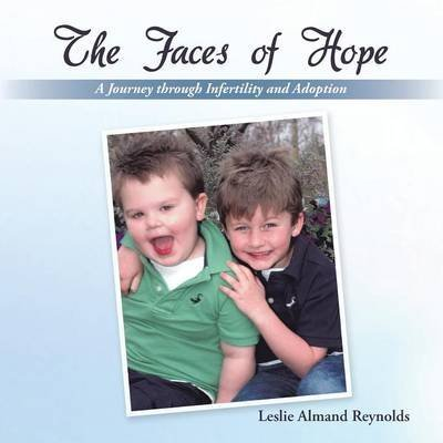 [(The Faces of Hope : A Journey Through Infertility and Adoption)] [By (author) Leslie Almand Reynolds] published on (December, 2013)
