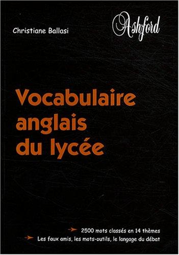 Vocabulaire anglais du lycée par Christiane Ballasi