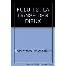 FULU T.2 ; LA DANSE DES DIEUX