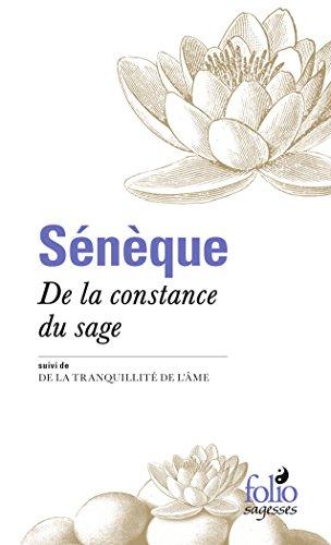 De la constance du sage/De la tranquillité de l'âme par Sénèque