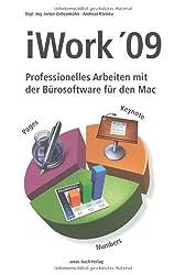 iWork '09 - Professionelles Arbeiten mit der Bürosoftware für den Mac