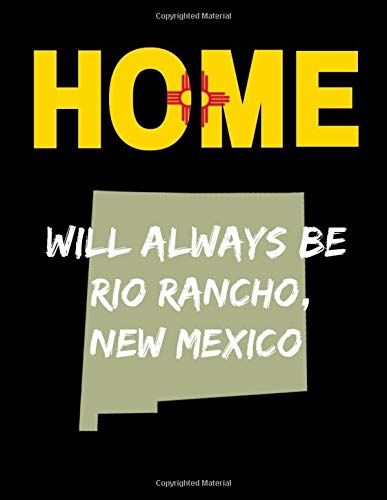 Home Will Always Be Rio Rancho, New Mexico: NM State Note Book (New Mexico Basketball)
