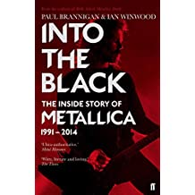 Into the Black: The Inside Story of Metallica, 1991–2014 (Metallica Vol 2)