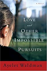 Love and Other Impossible Pursuits by Ayelet Waldman (2006-01-24)