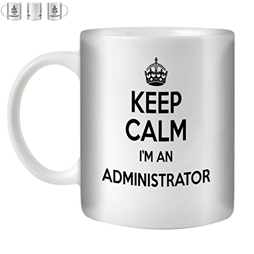STUFF4 Tee/Kaffee Becher 350ml/Administrator/Black Text/Keep Calm I'm.../Weißkeramik/ST10 Administrator-becher