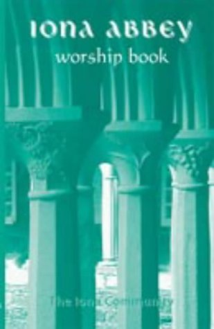 The Iona Abbey Worship Book by Community Iona (2001-05-19)
