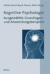 Kognitive Psychologie: Ausgewählte Grundlagen- und Anwendungsbeispiele