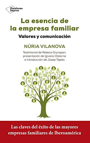 La esencia de la empresa familiar: Valores y comunicación de [Vilanova, Núria]