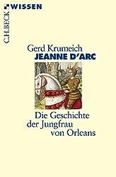 Jeanne d'Arc: Die Geschichte der Jungfrau von Orleans
