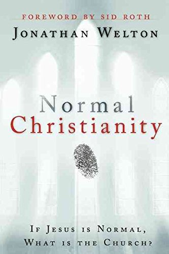 [(Normal Christianity : If Jesus Is Normal, What Is the Church?)] [By (author) Jonathan Welton ] published on (September, 2011)