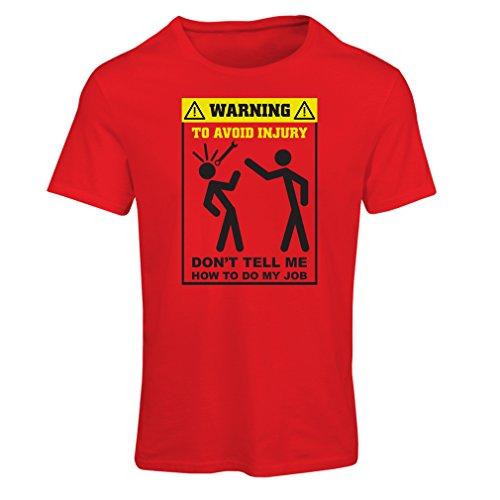 ir nicht, wie ich meinen Job mache - lustige Redewendungen Arbeitskleidung (X-Large Rot Mehrfarben) (Spaß, Einfache Handwerk Für Halloween)