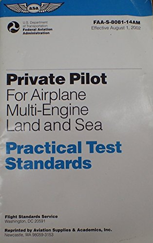 Private Pilot for Airplane Multi-Engine Land and Sea Practical Test Standards: #Faa-S-8081-14a (Multi)