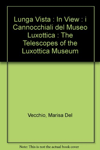 lunga-vista-in-view-i-cannocchiali-del-museo-luxottica-the-telescopes-of-the-luxottica-museum