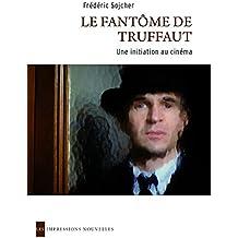 Le Fantôme deTruffaut: Une initiation au cinéma