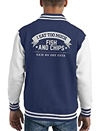 I Eat Too Much Fish And Chips Said No One Ever Kid's Varsity Jacket