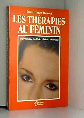 Les Thérapies au féminin : Dépression, hystérie, phobie, anorexie (Idéelles)