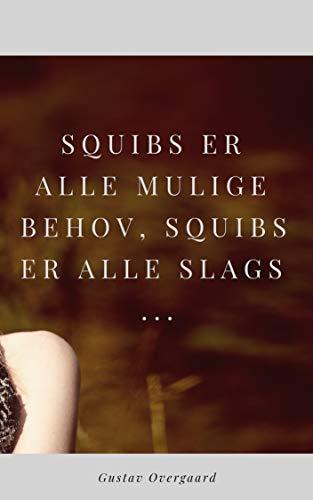 Squibs er alle mulige behov, squibs er alle slags ... (Danish Edition) por Gustav Overgaard