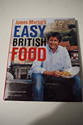 JAMES MARTIN'S EASY BRITISH FOOD