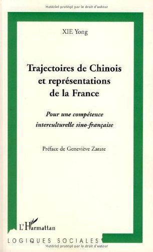 Trajectoires de Chinois et représentations de la France : Pour une compétence interculturelle sino-française