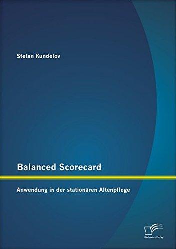 Balanced Scorecard: Anwendung in der stationären Altenpflege
