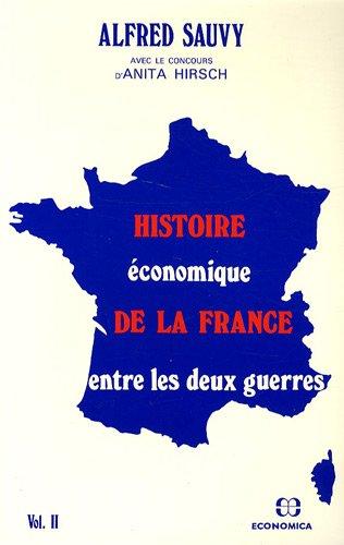 Histoire conomique de la France entre les deux guerres volume 2