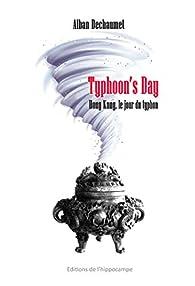 Typhoon'S Day, Hong Kong le Jour du Typhon par Alban Dechaumet