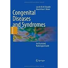 Congenital Diseases and Syndromes: An Illustrated Radiological Guide 2009 Edition by Al-Tubaikh, Jarrah Ali, Reiser, Maximilian F (2009) Gebundene Ausgabe