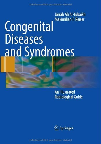 Congenital Diseases and Syndromes: An Illustrated Radiological Guide 2009 Edition by Al-Tubaikh, Jarrah Ali, Reiser, Maximilian F (2009) Hardcover
