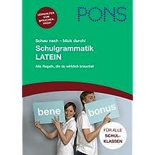 PONS Schau nach - blick durch! Schulgrammatik Latein: Alle wichtigen Grammatikregeln nachschlagen