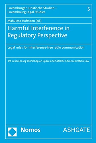 Harmful Interference in Regulatory Perspective: Legal rules for interference-free radio communication