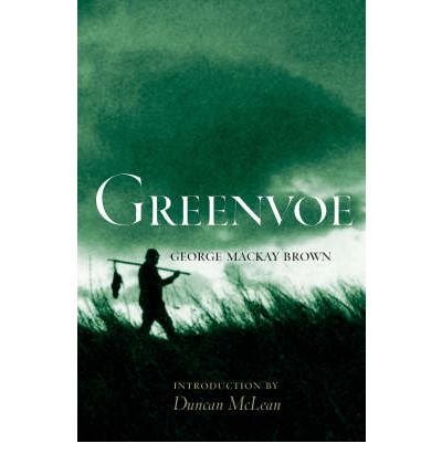 [(Greenvoe)] [ By (author) George Mackay Brown, Introduction by Ali Smith ] [November, 2004]
