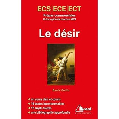 Le désir : Prépas commerciales ECS/ECE/ECT concours culture générale