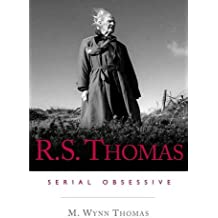 R.S Thomas: Serial Obsessive