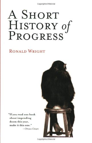 A Short History of Progress por Ronald Wright