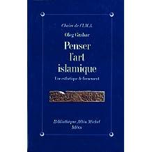 Penser l'art islamique : Une esthétique de l'ornement